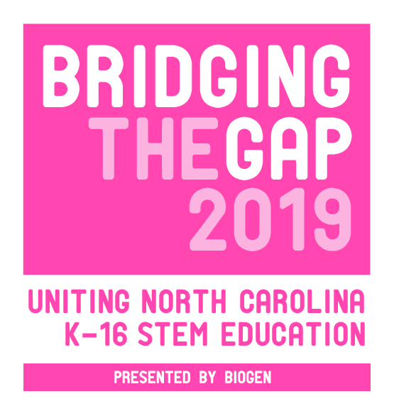 Bridging the Gap 2018: Uniting North Carolina K-16 STEM Education